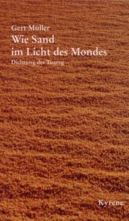 Preisvergleich Produktbild Wie Sand im Licht des Mondes: Dichtung der Tuareg