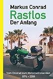 Rastlos - Der Anfang