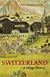 Switzerland: Village History: A Village History