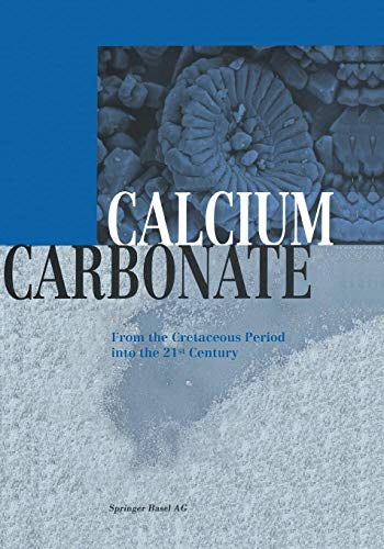 Calcium Carbonate: From the Cretaceous Period into the 21st Century -
