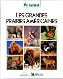 les grandes prairies americaines collection vie sauvage