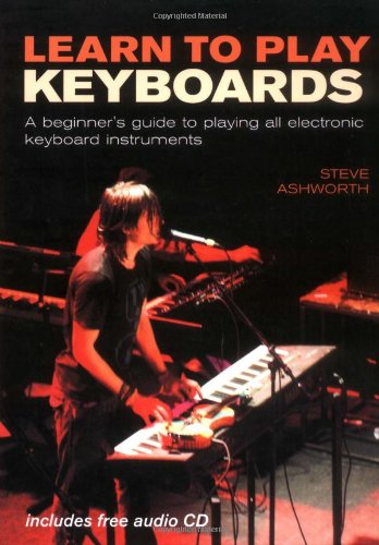 Learn To Play Keyboards A Beginners Guide To Playing All Electronic Keyboard Instruments