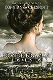 Donde braman los vientos: Romance histórico, novela de aventuras, acción y amor ambientada en México y California en el s.XIX