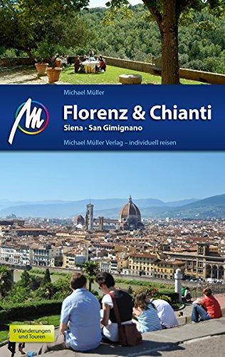 Florenz & Chianti Reiseführer Michael Müller Verlag: Siena, San Gimignano (MM-Reiseführer) Italien Hahn