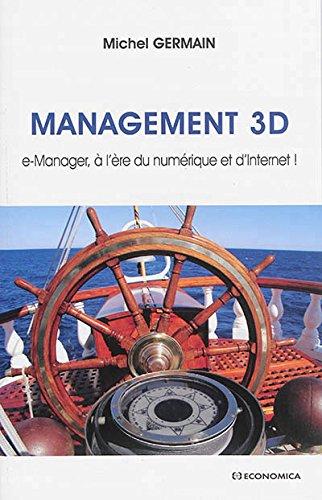 Management 3D : e-Manager, à l'ère du numérique et d'Internet ! par Michel Germain