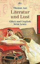 Literatur und Lust: Glück und Unglück beim Lesen