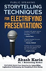 Public Speaking: Storytelling Techniques for Electrifying Presentations by Akash Karia (2015-02-02)