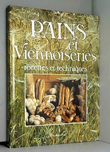 PAINS ET VIENNOISERIES. : Recettes et techniques par André Garnier