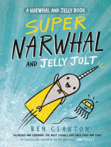 Super Narwhal and Jelly Jolt por Ben Clanton