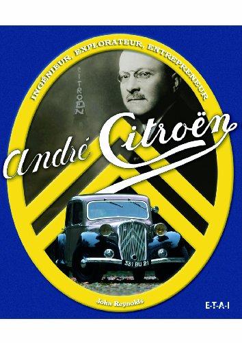 André Citroën : Ingénieur, explorateur, entrepreneur