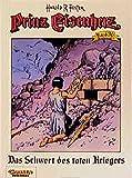 Die Prinz-Eisenherz-Werkausgabe, Bd. 36: Das Schwert des toten Kriegers - Hal Foster
