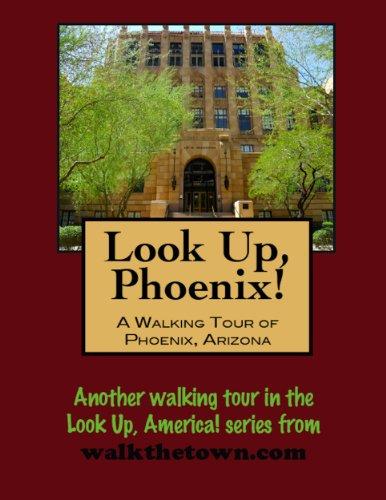 A Walking Tour of Phoenix, Arizona (Look Up, America!) (English Edition) -