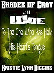 #11 Shades of Gray: Woe To The One Who Has Held His Heart's Tongue (SOG- Science Fiction Action Adventure Mystery Serial Series)
