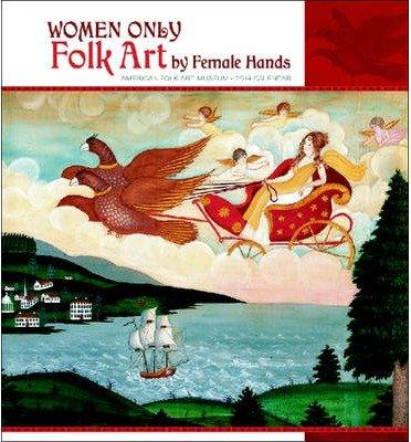 Women Only Folk Art by Female Hands Calendar 2014 (Calendar) - Common