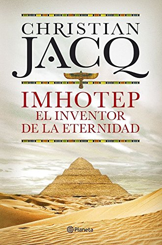 Imhotep, El Inventor De La Eternidad