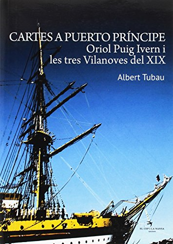 Cartes a Puerto Príncipe: Oriol Puig Ivern i les tres Vilanoves del XIX (Versat)