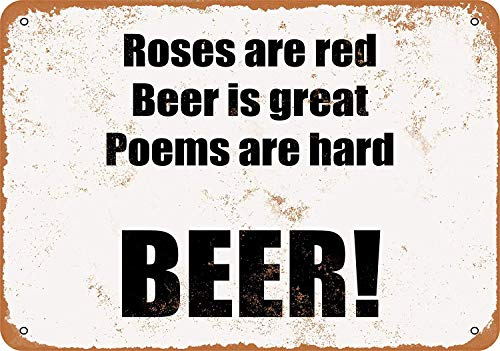 OURTrade 8 x 12 Tin Metal Sign - Vintage Look Roses Are Red, Beer is Great, Poems Are Hard. Beer! Antique Rose Farm