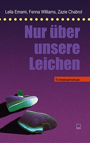 Image of Nur über unsere Leichen: Kriminalroman