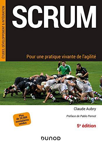 Scrum - 5e éd. - Pour une pratique vivante de l'agilité par Claude Aubry