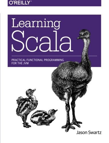 Learning Scala: Practical Functional Programming for the JVM by Swartz (2014-12-28)