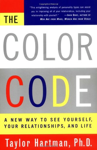 The Color Code: A New Way to See Yourself, Your Relationships, and Life por Taylor Hartman