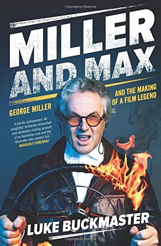 miller-and-max-george-miller-and-the-making-of-a-film-legend