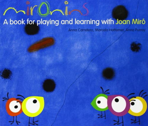 Mironins. A book for playing and learning with Joan Miró (Los cuentos de la cometa) por Marcela Hattemer Trossero