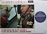 scottish soldiers / THE MASSED MILITARY BANDS AND PIPES AND DRUMS OF THE ROYAL SCOTS AND ARGYLL & SUTHERLAND HIGHLANDERS / Bildhülle 1962 mit OTRIGINAL INNEN-SCHUTZHÜLLE / DECCA # SKL 4580