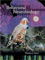 Behavioral Neurobiology: The Cellular Organization of Natural Behavior by Thomas J. Carew (2000-01-15)