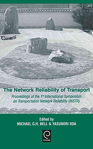 [(The Network Reliability of Transport : Proceedings of the 1st International Symposium on Transportation Network Reliability (INSTR))] [Edited by M. G. H. Bell ] published on (May, 2003)