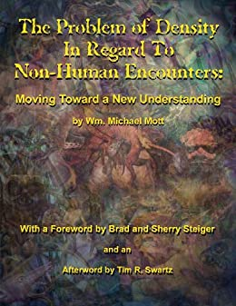 The Problem of Density In Regard To Non-Human Encounters: Moving Toward A New Understanding (English Edition) di [Mott, Wm. Michael]