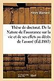 Thèse de doctorat. De la Nature de l'assurance sur la vie: et spécialement de ses effets au décès de l'assuré. Faculté de droit de Paris.