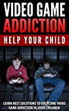 Image de Video Game Addiction: Learn best solutions to overcome video game addiction in your child