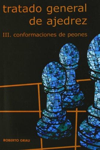 Tratado General De Ajedrez, Iii: Conformaciones De Peones