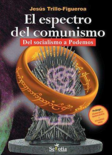 El espectro del comunismo: Del socialismo a Podemos (Reflejos de Actualidad)