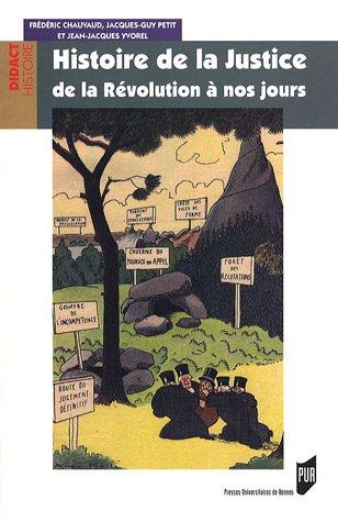 Histoire de la Justice de la Révolution à nos jours par Frédéric Chauvaud