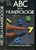 ABC de la Numérologie - France Loisir - 01/01/1986