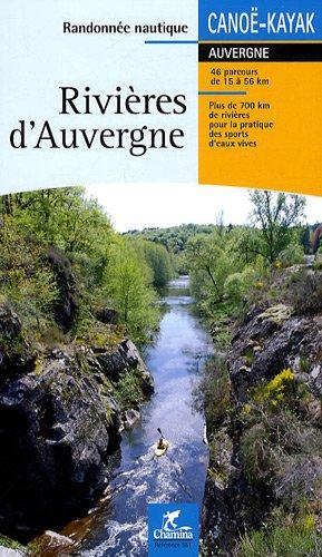 Rivières d'Auvergne : Randonnée nautique par Chamina