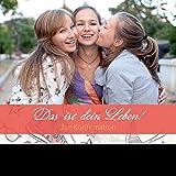 Das ist dein Leben! - Mädchen: Zur Konfirmation - Für Mädchen (Feste des Lebens)
