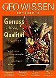 GEO Wissen Ernährung/GEO Wissen Ernährung 03/2017 - Genuss erleben, Qualität erkennen