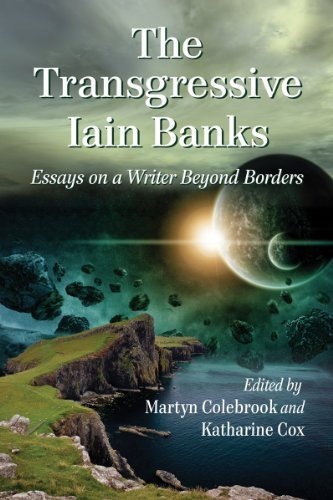 The Transgressive Iain Banks: Essays on a Writer Beyond Borders by Martyn Colebrook (2013-07-18)
