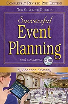 The Complete Guide to Successful Event Planning - Completely Revised 2nd Edition (English Edition) di [Kilkenny, Shannon]