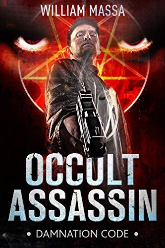 Occult Assassin: Damnation Code (Book 1) by William Massa