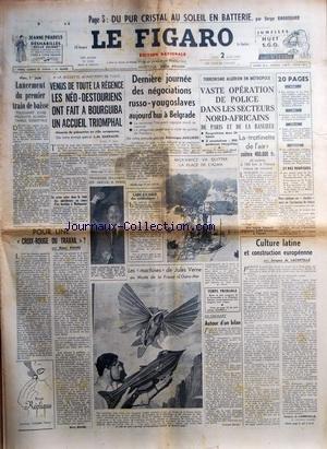 FIGARO (LE) [No 3338] du 02/06/1955 - LES NEO-DESTOURIENS ONT FAIT A BOURGUIBA UN ACCUEIL TRIOMPHAL - DERNIERE JOURNEE DES NEGOCIATIONS RUSSO-YOUGOSLAVES A BELGRADE - TERRORISME ALGERIEN EN METROPOLE - MICKIEWICZ VA QUITTER LA PLACE DE L'ALMA - CULTURE LATINE ET CONSTRUCTION EUROPEENNE PAR DE LACRETELLE - LES MACHINES DE JULES VERNE AU MUSEE DE LA FRANCE D'OUTRE-MER - POUR UNE CROIX-ROUGE DU TRAVAIL PAR ROURE - TENNESSE WILLIAMS A PARIS