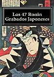 Los 47 Ronin: Grabados Japoneses: Volume 2 (Ukiyo-e)