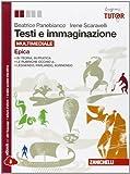 Testi E Immaginazione. Epica. Per Le Scuole Superiori. Con E-book. Con Espansione Online