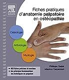 Fiches pratiques d'anatomie palpatoire en ostéopathie...