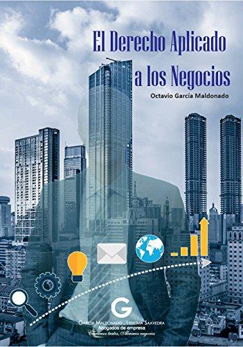El Derecho Aplicado a los Negocios por Octavio García Maldonado