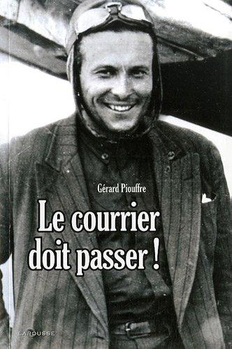 Le courrier doit passer ! par Gérard Piouffre