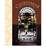 [(Courtyards: Aesthetic, Social and Thermal Delight )] [Author: John S. Reynolds] [Dec-2001]